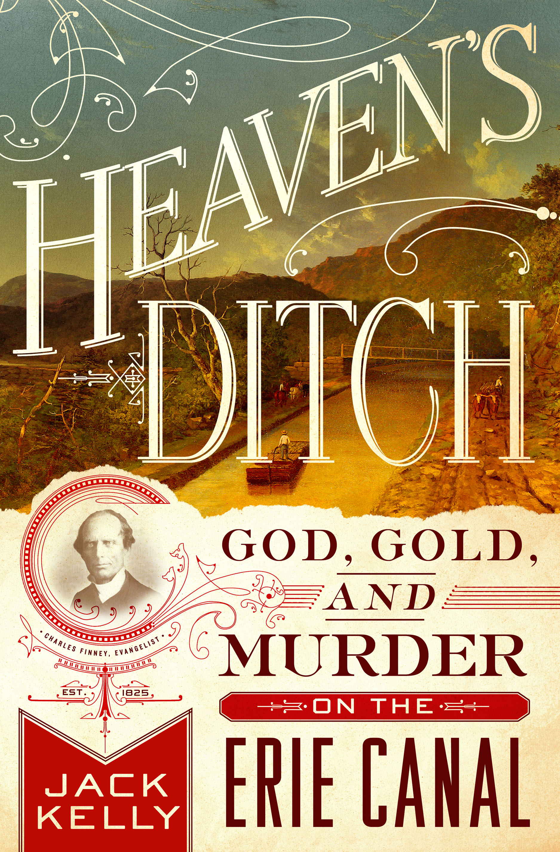 Heaven\'s Ditch | God, Gold & Murder on the Erie Canal